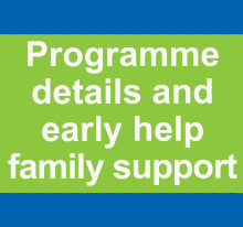 Programme details and early help family support