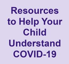 Resources to help your child understand COVID-19