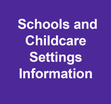 Schools and childcare settings information