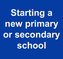 Starting a new primary or secondary school