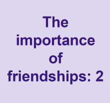 The important of friendships: 2 video