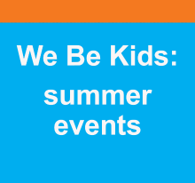 We Be Kids summer events