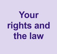 Your rights and the law