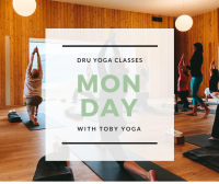 Dru Yoga classes on Monday with TOBY YOGA