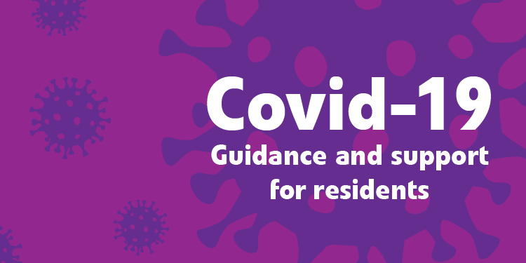Covid-19 Guidance and support for residents