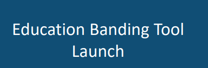 Education Banding Tool Launch