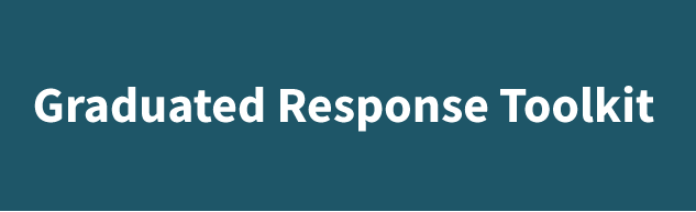 Graduated Response Toolkit