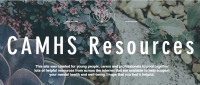 CAMHS Resources