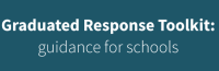 Go to SCC website Graduated Response Toolkit for Schools