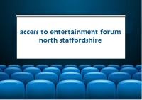 Access to entertainment forum North Staffs