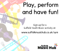 Play, perform and have fun with Suffolk Youth Music!