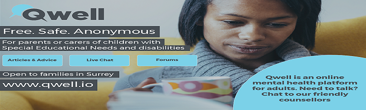 Qwell: free, safe, anonymous. For parents or carers of children with Special Educational Needs and disabilities.