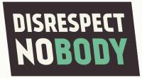 Disrespect Nobody Logo