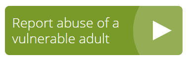 Report abuse of a vulnerable adult
