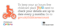 Childcare Choices - To keep your 30 hours free childcare place you need to check your details every 3 months