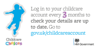 Childcare Choices - Log in to your childcare account every 3 months to check your details are up to date